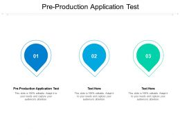 Pre Production Application Test Ppt Powerpoint Presentation Portfolio Elements Cpb