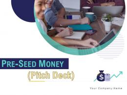 Pre Seed Money Pitch Deck Powerpoint Presentation Slides