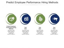 Predict Employee Performance Hiring Methods Ppt Powerpoint Presentation Pictures Graphic Images Cpb