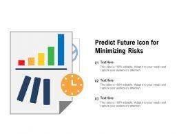 Predict Future Icon For Minimizing Risks