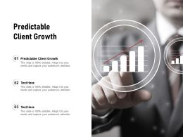 Predictable Client Growth Ppt Powerpoint Presentation Outline Summary Cpb