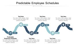 Predictable Employee Schedules Ppt Powerpoint Presentation Infographic Template Structure Cpb