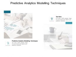 Predictive Analytics Modelling Techniques Ppt Powerpoint Presentation Aids Cpb