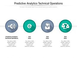 Predictive Analytics Technical Operations Ppt Powerpoint Presentation Pictures Structure Cpb