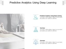 Predictive Analytics Using Deep Learning Ppt Powerpoint Presentation Layouts Mockup Cpb