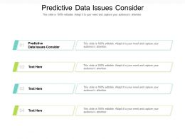 Predictive Data Issues Consider Ppt Powerpoint Presentation Summary Maker Cpb