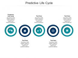 Predictive Life Cycle Ppt Powerpoint Presentation Slides Infographics Cpb
