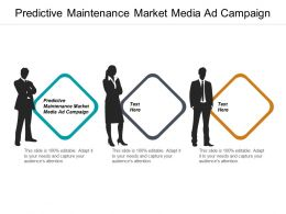Predictive Maintenance Market Media Ad Campaign Ppt Powerpoint Presentation Professional Introduction Cpb