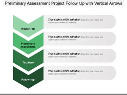Preliminary Assessment Project Follow Up With Vertical Arrows