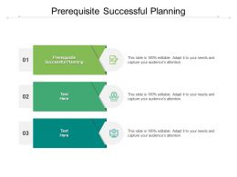 Prerequisite Successful Planning Ppt Powerpoint Presentation Icon Graphics Cpb