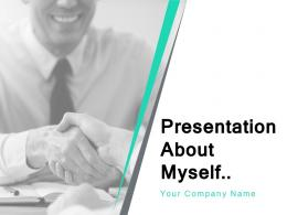 Presentation About Myself Powerpoint Presentation Slides