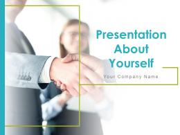 Presentation About Yourself Powerpoint Presentation Slides