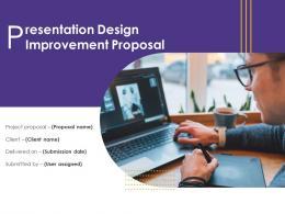Presentation Design Improvement Proposal Powerpoint Presentation Slides