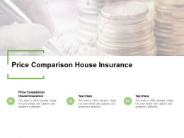 Price Comparison House Insurance Ppt Powerpoint Presentation Show Structure Cpb