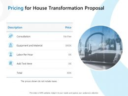 Pricing For House Transformation Proposal Ppt Powerpoint Presentation Layout