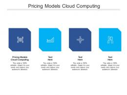 Pricing Models Cloud Computing Ppt Powerpoint Presentation Ideas Graphics Design Cpb
