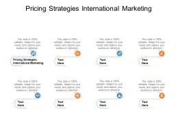 Pricing Strategies International Marketing Ppt Powerpoint Presentation Infographic Template Design Ideas Cpb