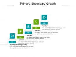 Primary Secondary Growth Ppt Powerpoint Presentation Styles Example Cpb
