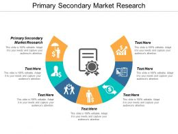 Primary Secondary Market Research Ppt Powerpoint Presentation Model Background Images Cpb