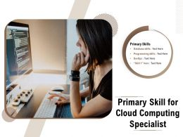 Primary Skill For Cloud Computing Specialist