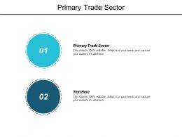 Primary Trade Sector Ppt Powerpoint Presentation Layouts Background Designs Cpb