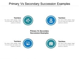 Primary Vs Secondary Succession Examples Ppt Powerpoint Presentation Infographic Template Deck Cpb