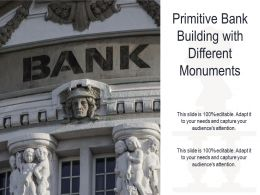 Primitive Bank Building With Different Monuments