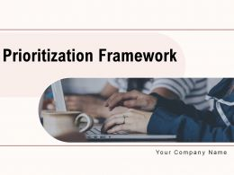 Prioritization Framework Evaluation Framework Business Implemented Performance Techniques
