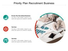 Priority Plan Recruitment Business Ppt Powerpoint Presentation Infographics Introduction Cpb