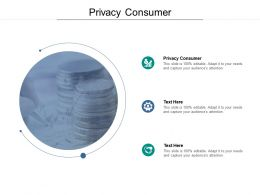 Privacy Consumer Ppt Powerpoint Presentation Model Design Inspiration Cpb
