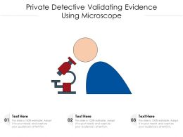 Private Detective Validating Evidence Using Microscope
