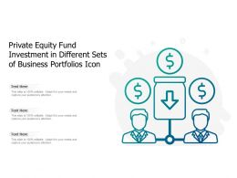 Private Equity Fund Investment In Different Sets Of Business Portfolios Icon