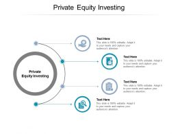 Private Equity Investing Ppt Powerpoint Presentation Pictures Visuals Cpb
