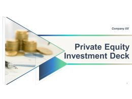 Private Equity Investment Deck Powerpoint Presentation Slides