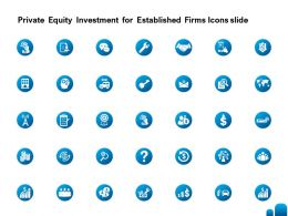 Private Equity Investment For Established Firms Icons Slide Ppt Infographics