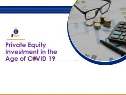 Private Equity Investment In The Age Of COVID 19 Powerpoint Presentation Slides