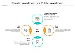 Private Investment Vs Public Investment Ppt Powerpoint Presentation Ideas Example Introduction Cpb