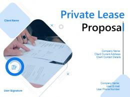 Private Lease Proposal Powerpoint Presentation Slides