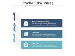 Proactive Sales Banking Ppt Powerpoint Presentation Portfolio Slides Cpb