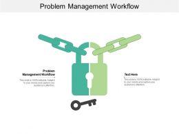 Problem Management Workflow Ppt Powerpoint Presentation Slides Good Cpb