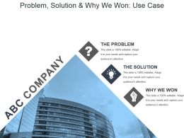 Problem Solution And Why We Won Use Case Ppt Slides