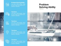 Problem Solving Ability Ppt Powerpoint Presentation Infographics Diagrams Cpb