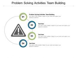 Problem Solving Activities Team Building Ppt Powerpoint Presentation Slides Graphics Cpb
