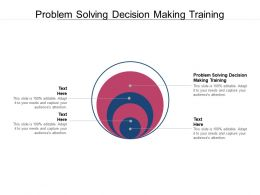 Problem Solving Decision Making Training Ppt Powerpoint Presentation Icon Gridlines Cpb