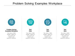 Problem Solving Examples Workplace Ppt Powerpoint Presentation Pictures Cpb