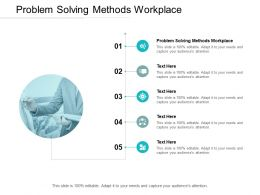 Problem Solving Methods Workplace Ppt Powerpoint Presentation Style Cpb