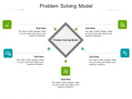 Problem Solving Model Ppt Powerpoint Presentation Layouts Infographic Template Cpb