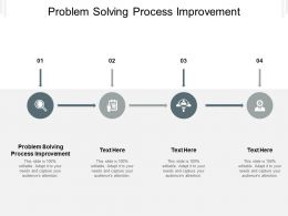 Problem Solving Process Improvement Ppt Powerpoint Presentation File Graphics Template Cpb