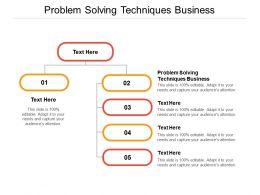 Problem Solving Techniques Business Ppt Powerpoint Presentation File Show Cpb
