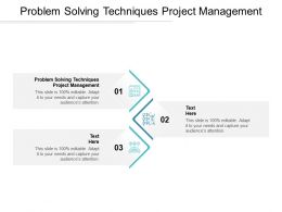 Problem Solving Techniques Project Management Ppt Powerpoint Presentation Ideas Cpb
